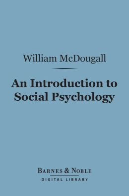 An Introduction to Social Psychology (Barnes & Noble Digital Library)