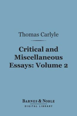 Critical and Miscellaneous Essays, Volume 2 (Barnes & Noble Digital Library)