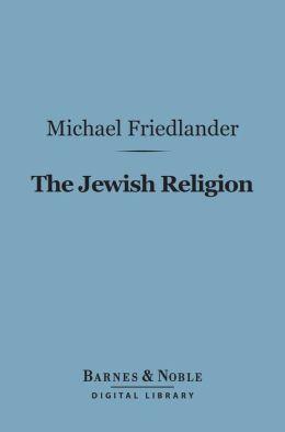 The Jewish Religion (Barnes & Noble Digital Library)