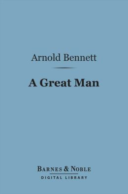 A Great Man (Barnes & Noble Digital Library)