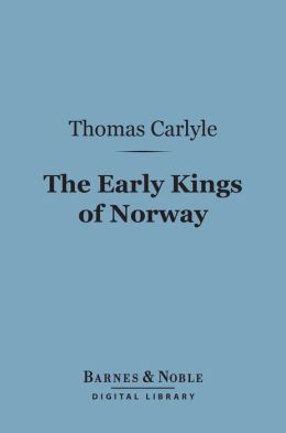 The Early Kings of Norway (Barnes & Noble Digital Library)