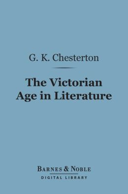 The Victorian Age in Literature (Barnes & Noble Digital Library)