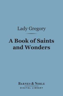A Book of Saints and Wonders (Barnes & Noble Digital Library)