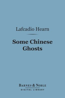 Some Chinese Ghosts (Barnes & Noble Digital Library)