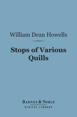 Stops of Various Quills (Barnes & Noble Digital Library)
