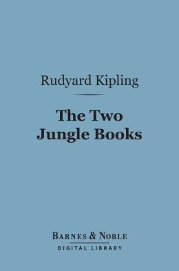 The Two Jungle Books (Barnes & Noble Digital Library)