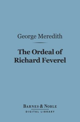 The Ordeal of Richard Feverel (Barnes & Noble Digital Library)