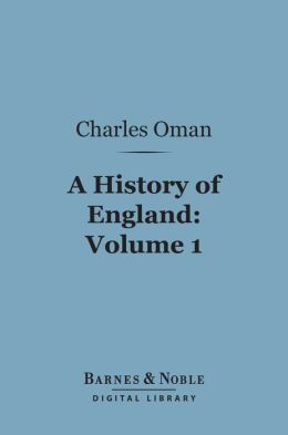 A History of England, Volume 1 (Barnes & Noble Digital Library): Before the Norman Conquest
