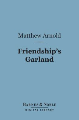 Friendship's Garland (Barnes & Noble Digital Library)