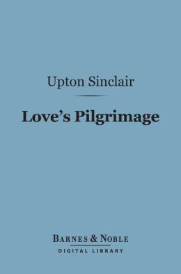 Love's Pilgrimage (Barnes & Noble Digital Library)