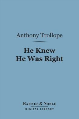 He Knew He Was Right (Barnes & Noble Digital Library)