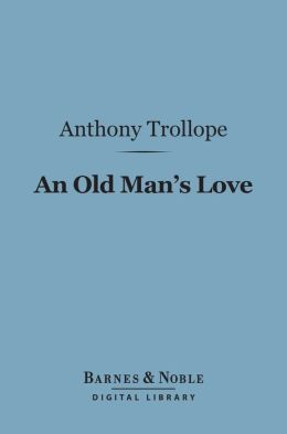 An Old Man's Love (Barnes & Noble Digital Library)