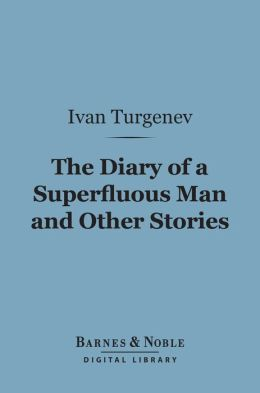 The Diary of a Superfluous Man and Other Stories (Barnes & Noble Digital Library)