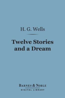 Twelve Stories and a Dream (Barnes & Noble Digital Library)