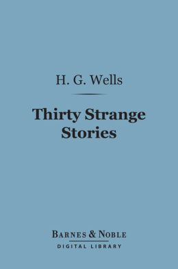 Thirty Strange Stories (Barnes & Noble Digital Library)