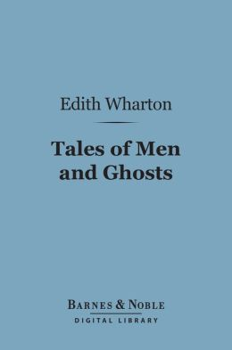 Tales of Men and Ghosts (Barnes & Noble Digital Library)