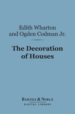 The Decoration of Houses (Barnes & Noble Digital Library)