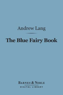The Blue Fairy Book (Barnes & Noble Digital Library)
