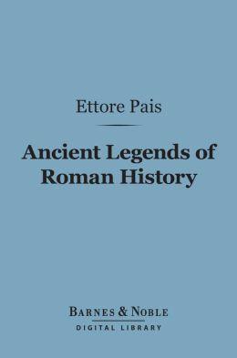 Ancient Legends of Roman History (Barnes & Noble Digital Library)