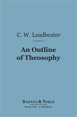 An Outline of Theosophy (Barnes & Noble Digital Library)