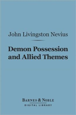 Demon Possession and Allied Themes (Barnes & Noble Digital Library)