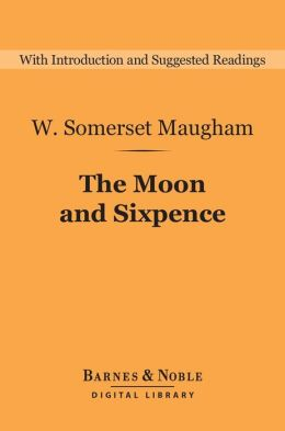 The Moon and Sixpence (Barnes & Noble Digital Library)