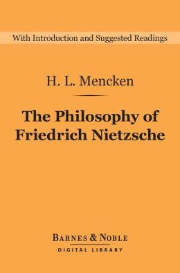 The Philosophy of Friedrich Nietzsche (Barnes & Noble Digital Library)