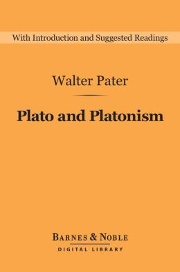 Plato and Platonism (Barnes & Noble Digital Library)