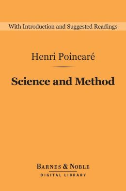 Science and Method (Barnes & Noble Digital Library)
