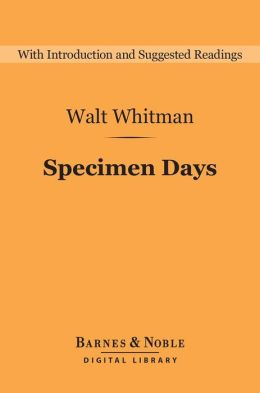Specimen Days (Barnes & Noble Digital Library)