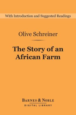 The Story of an African Farm (Barnes & Noble Digital Library)