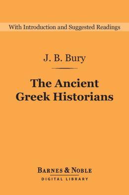 The Ancient Greek Historians (Barnes & Noble Digital Library)