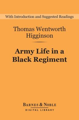 Army Life in a Black Regiment (Barnes & Noble Digital Library)