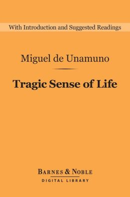Tragic Sense of Life (Barnes & Noble Digital Library)