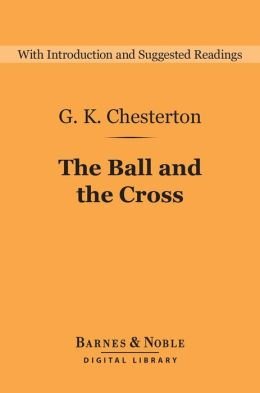 The Ball and the Cross (Barnes & Noble Digital Library)