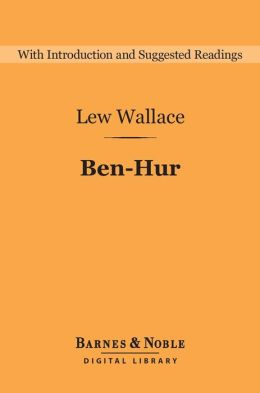 Ben-Hur (Barnes & Noble Digital Library): A Tale of the Christ