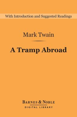 A Tramp Abroad (Barnes & Noble Digital Library)