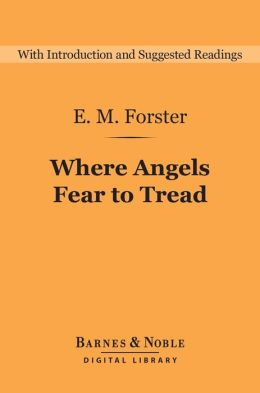 Where Angels Fear to Tread (Barnes & Noble Digital Library)