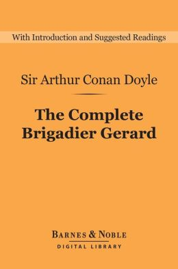 The Complete Brigadier Gerard (Barnes & Noble Digital Library)