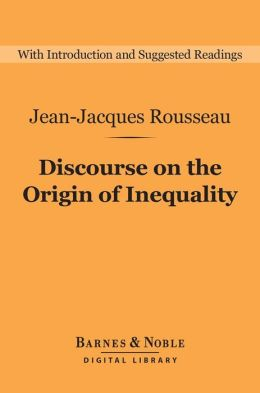 Discourse on the Origin of Inequality (Barnes & Noble Digital Library)