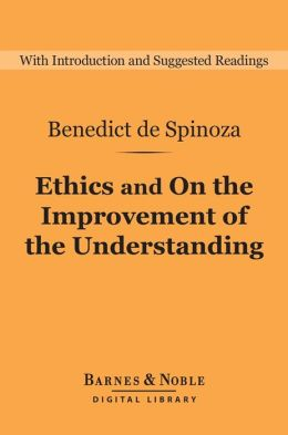 Ethics and On the Improvement of the Understanding (Barnes & Noble Digital Library)