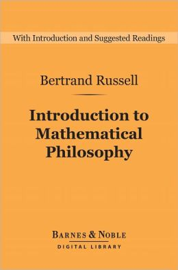 Introduction to Mathematical Philosophy (Barnes & Noble Digital Library)
