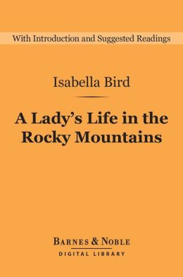 A Lady's Life in the Rocky Mountains (Barnes & Noble Digital Library)