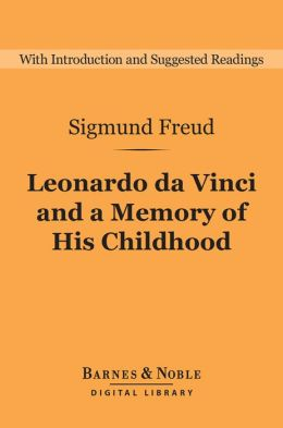 Leonardo da Vinci and a Memory of His Childhood (Barnes & Noble Digital Library)