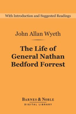 The Life of General Nathan Bedford Forrest (Barnes & Noble Digital Library)