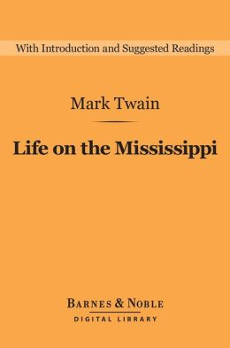 Life on the Mississippi (Barnes & Noble Digital Library)