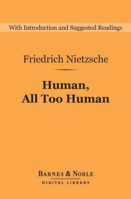 Human, All Too Human (Barnes & Noble Digital Library)