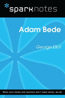 Adam Bede (SparkNotes Literature Guide)