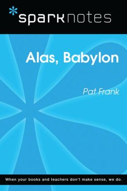 Alas, Babylon (SparkNotes Literature Guide)