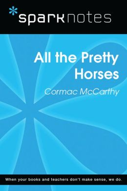 All the Pretty Horses (SparkNotes Literature Guide)